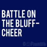 Battle On The Bluff - Cheer