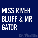 Miss River Bluff & Mr. Gator